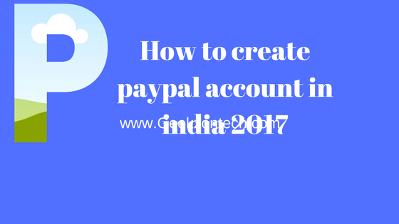 How to create paypal account in india 2017