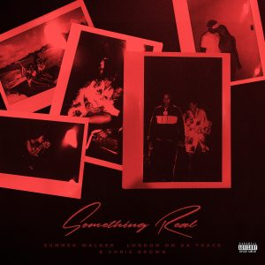 Summer Walker, London On Da Track & Chris Brown – Something Real Mp3 Free Download