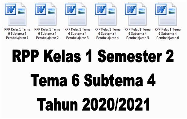 RPP Kelas 1 Semester 2 Tema 6 Subtema 4 Tahun 2020/2021 - Guru Krebet 3