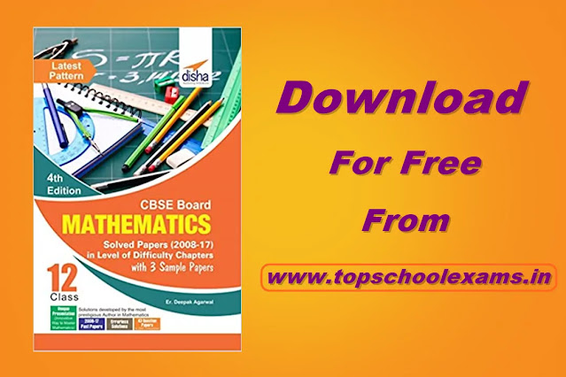 Download Disha CBSE Board Class 12 Mathematics Solved Papers (2008 - 17) in Level of Difficulty Chapters with 3 Sample Papers Free PDF