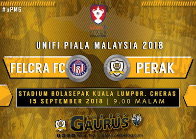 Live Streaming Felcra vs Perak Piala Malaysia 15.9.2018