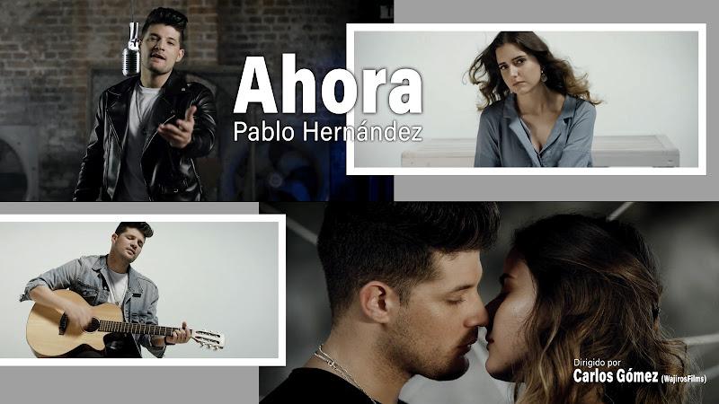 Pablo Hernández - ¨Ahora¨ - Videoclip - Director: Carlos Gómez. Portal Del Vídeo Clip Cubano