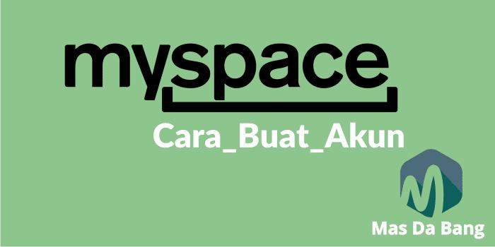 Cara Membuat Akun MySpace Terbaru