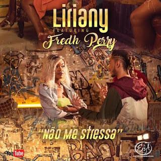 Liriany - Não Me Stressa (feat. Fredh Perry)