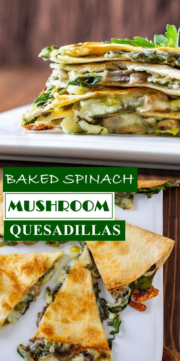 BAKED SPINACH MUSHROOM QUESADILLAS #Healthyrecipes