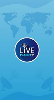 تحميل تطبيق Live planet Tv على أجهزة اندرويد لمشاهدة القنوات مجانا