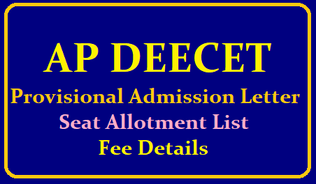 AP DEECET 2019 Provisional Admisssion Letter, Seat Allotment List, Fee Details /2019/06/ap-deecet-2019-provisional-admission-letter-seats-allotment-list-fee-details-available-on-official-website-apdeecet.apcfss.in.html