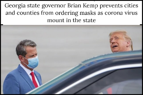 Georgia state governor Brian Kemp prevents cities and counties from ordering masks as corona virus mount in the state