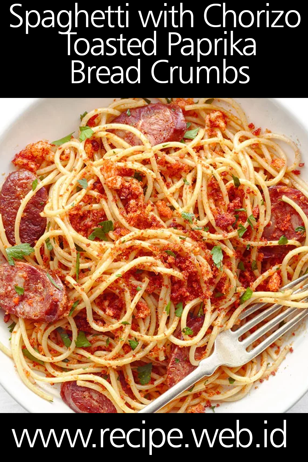 Spaghetti with Chorizo and Toasted Paprika Bread Crumbs