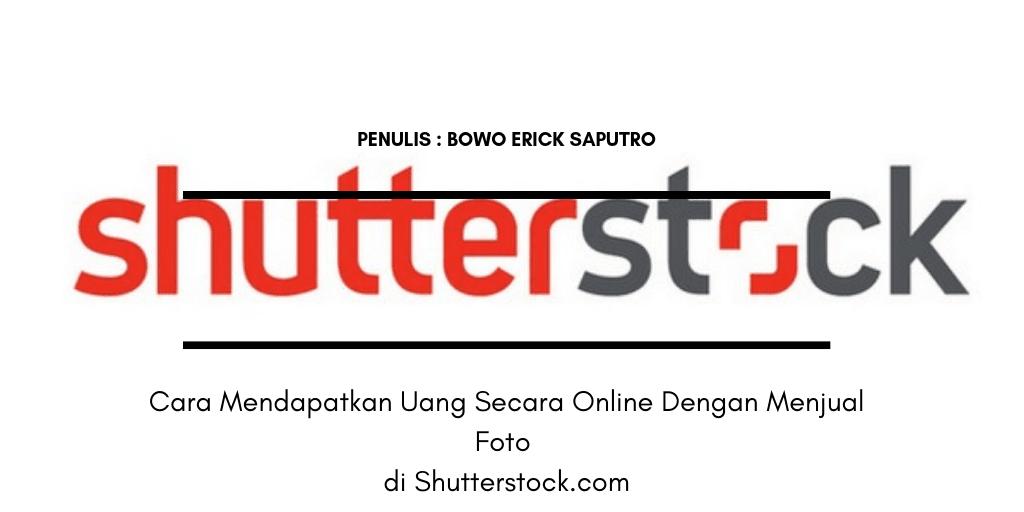 Cara Mendapatkan Uang Secara Online Dengan Menjual Foto di Shutterstock.com