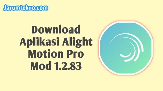 Download Aplikasi Alight Motion Pro Apk Mod Apk 1.2.83