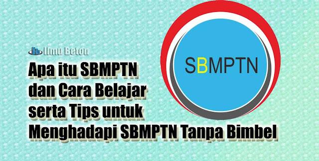 Apa itu SBMPTN dan Cara Belajar serta Tips untuk Menghadapi SBMPTN Tanpa Bimbel