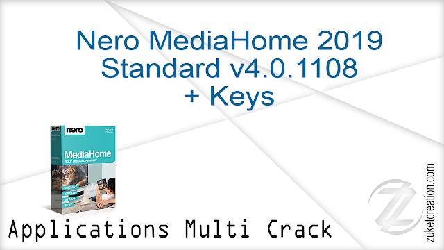 Nero MediaHome 2019 Standard v4.0.1108 + Keys   |   309 MB