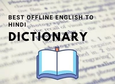 Best 5 Offline English To Hindi Dictionary - Use Without Internet