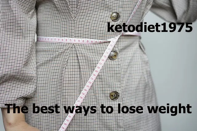 The best ways to lose weight