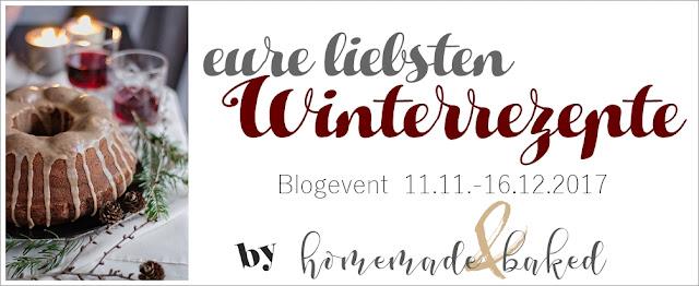 http://www.homemade-baked.de/2017/11/blogevent-eure-liebsten-winterrezepte.html