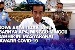 Sebut Masyarakat Semakin Khawatir dengan C0v1d-19, Jokowi: Saya Tidak Tahu Sebabnya Apa?