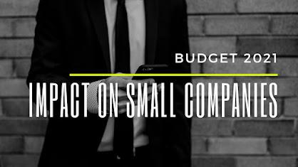 BUDGET 2021  : IMPACT ON SMALL COMPANIES
