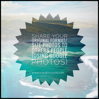 Google Photos | How to Share your Original Format/Size Photos to Others People