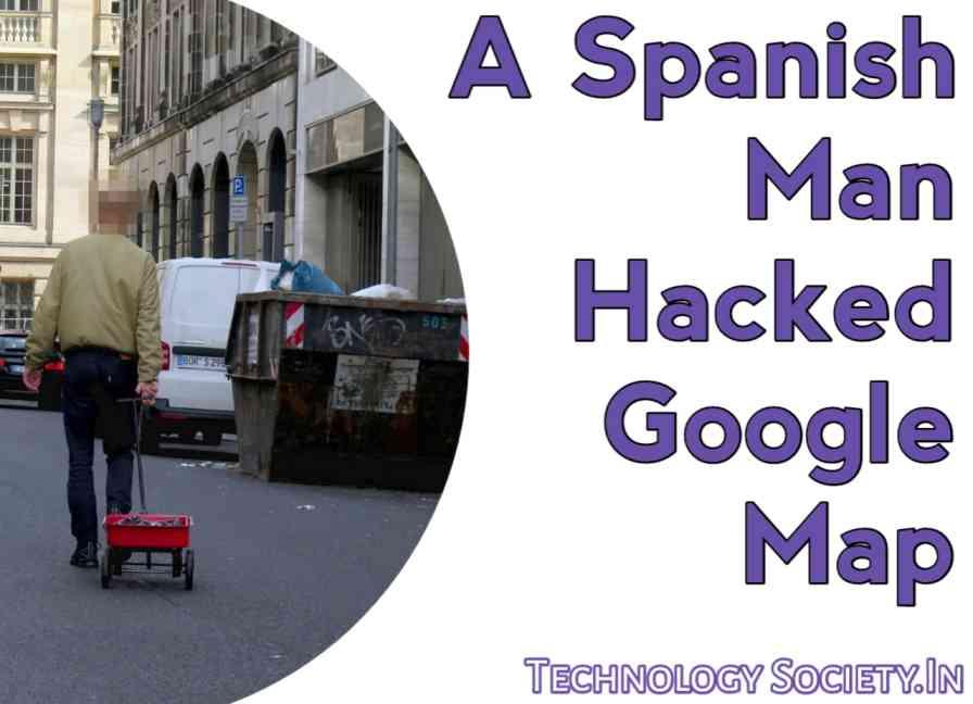 A Spanish Man Hacked Google Map Traffic