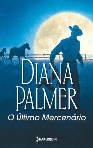 O último mercenário - Diana Palmer