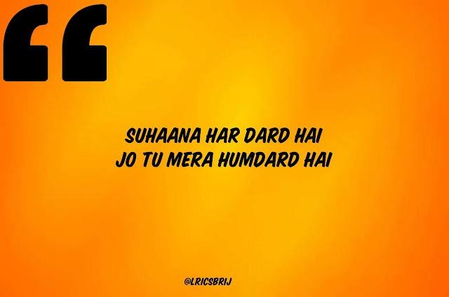 Jo Tu Mera Humdard Hai Song Quotes - Ek Villain Movie