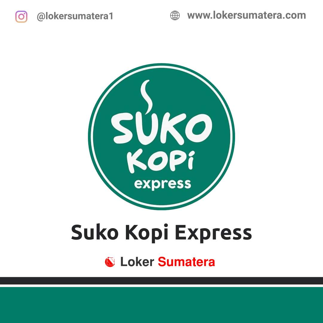 Lowongan Kerja Padang: Suko Kopi Express Desember 2020
