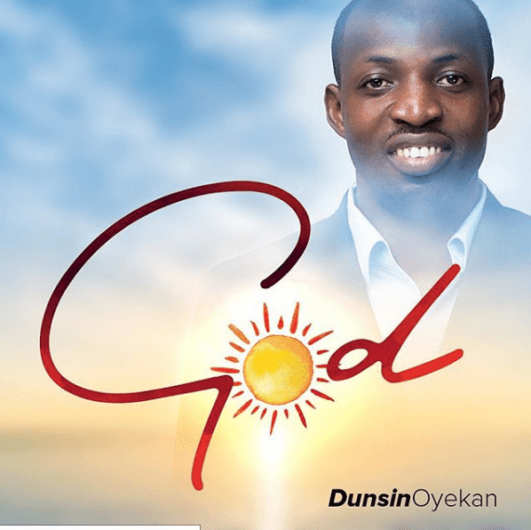 [Download] Mp3 + Video: Dunsin Oyekan - GOD