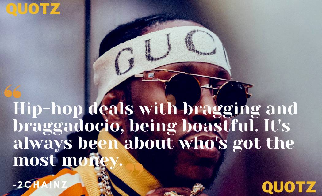 So, here are some famous 2chainz quotes that will inspire and motivate you with quotes images: