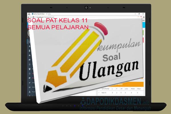 Soal PAT SMA MA Kelas 11 Kurikulum 2013 Lengkap Semua Pelajaran