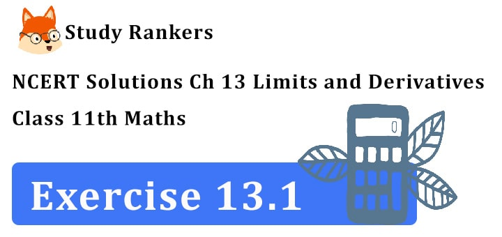 NCERT Solutions for Class 11 Maths Chapter 13 Limits and Derivatives Exercise 13.1