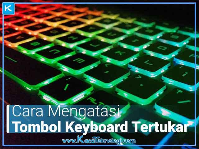 Cara mengatasi tombol huruf keyboard tertukar menjadi angka/simbol, selalu capslock/kapital, tombol WASD menjadi panah, atau keyboard yang tidak berfungsi sebagian pada laptop dan komputer di Windows 7/8/10.