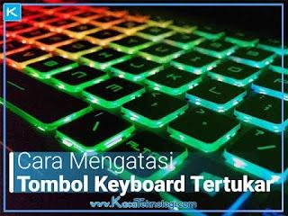 5 Cara Mengatasi Tombol Keyboard Tertukar Menjadi Angka/Simbol
