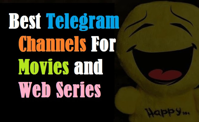 Best New Telegram Channels For Movies and Web Series 2020