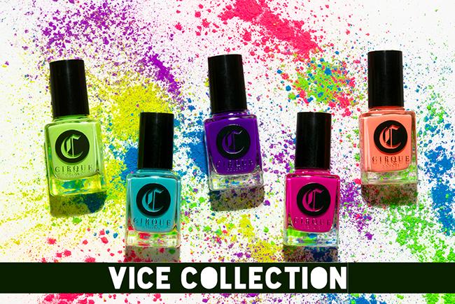 Cirque Vice Collection