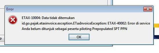 Update e-Faktur 3.0 | e-Faktur Error ETAX-10004 Data Tidak Ditemukan