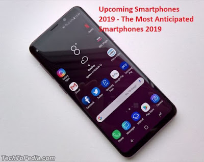 Upcoming Smartphones 2019 - The Most Anticipated Smartphones 2019