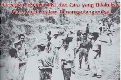 Peristiwa Madiun/PKI dan Cara yang Dilakukan  Pemerintah dalam Penanggulangannya