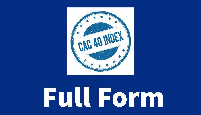 CAC Full Form in Hindi – CAC 40 क्या है