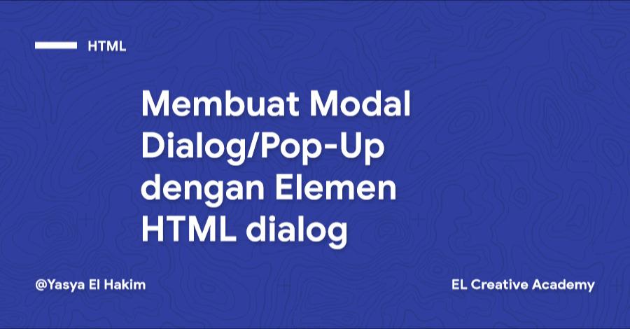 Pembahasan dan Cara Membuat Modal Dialog dengan Elemen HTML dialog