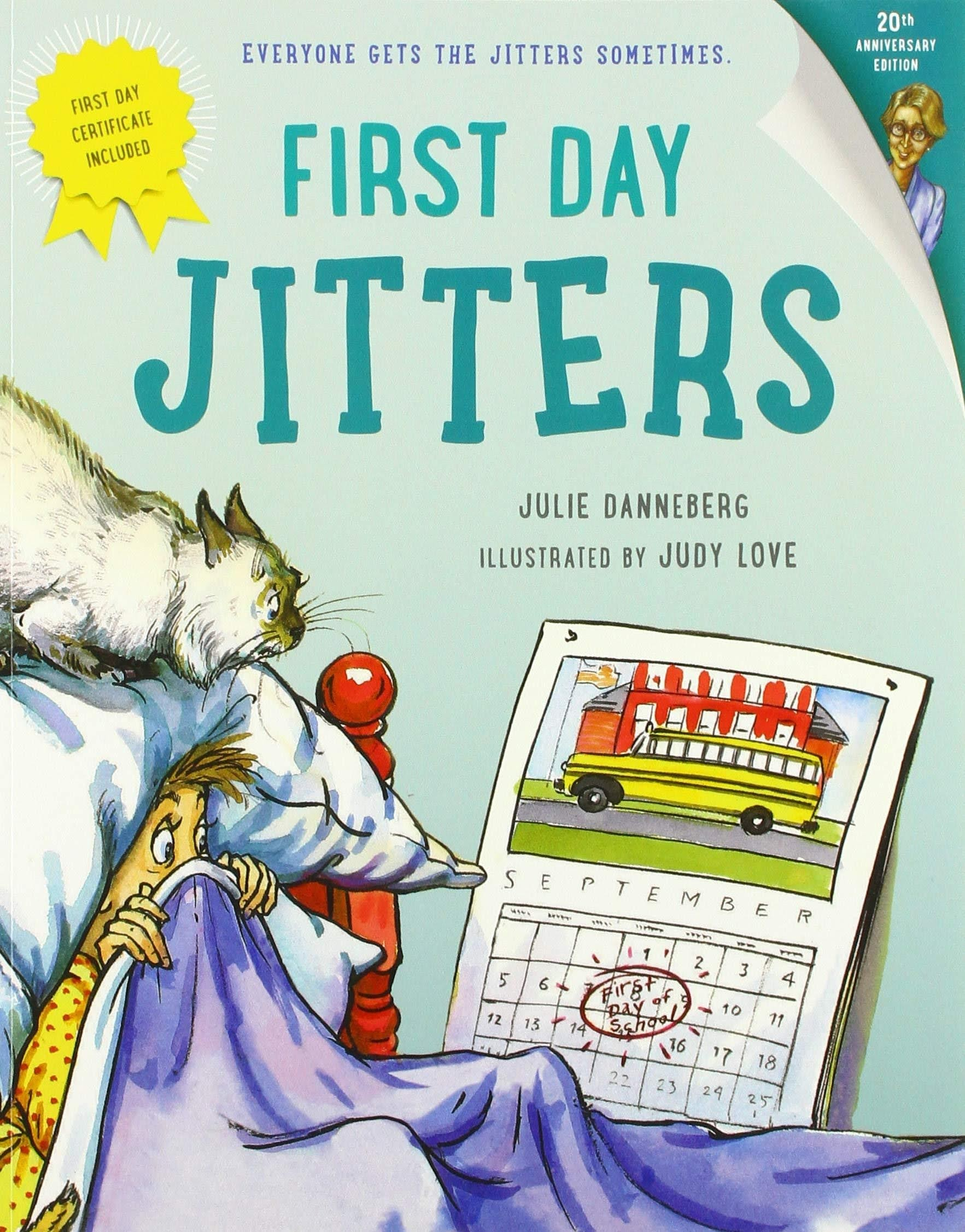 First Day Jitters by Julie Danneberg and illustrated by Judy Love