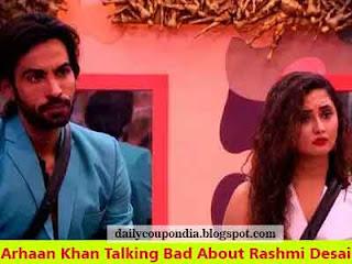 Bigg Boss 13 Arhaan Khan Talking Bad About Rashami Desai