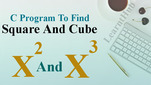 Find square and cube
