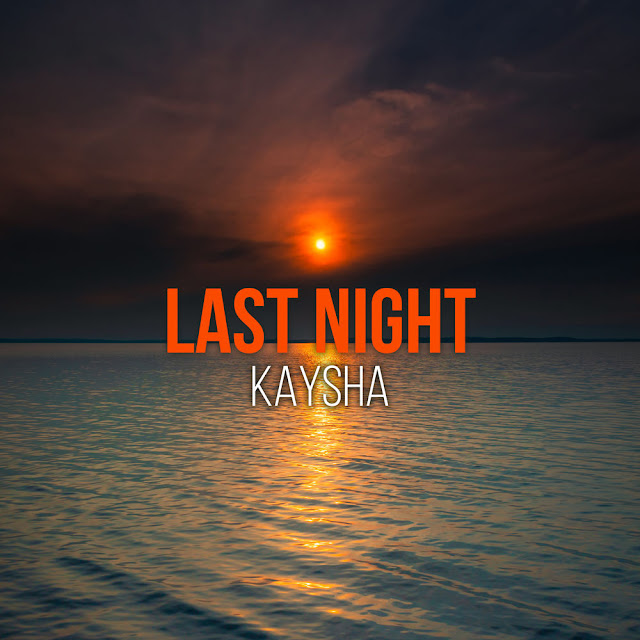 Kaysha - Last Night