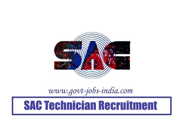 SAC Technician Recruitment 2020 – 55 Technical Assistant, Technician & Scientist / Engineer Vacancy – Last Date 01 May 2020