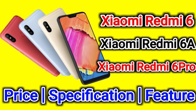 Xiaomi Redmi 6, Redmi 6A And Redmi 6 Pro Launch In India  Price  Specification  Features