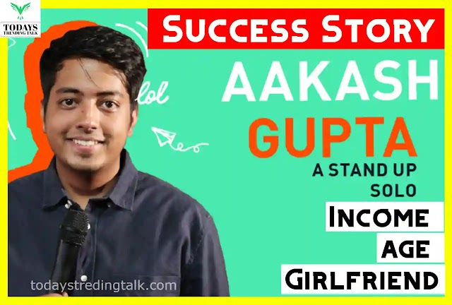 Aakash Gupta Real Life Success story | Biography | Income | Age | 2021