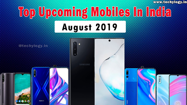 Top Upcoming Mobiles In India 2019,Top upcomings smartphones in india