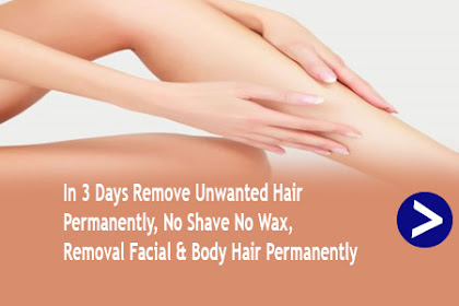 In 3 Days Remove Unwanted Hair Permanently, No Shave No Wax, Removal Facial And Body Hair Permanently