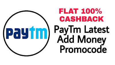 Latest Paytm Promo Code For Add Money - Flat 100% Cashback
